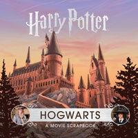 HOGWARTS: A MOVIE SCRAPBOOK