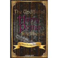 The Unofficial Harry Potter Spellbook: 2nd Edition